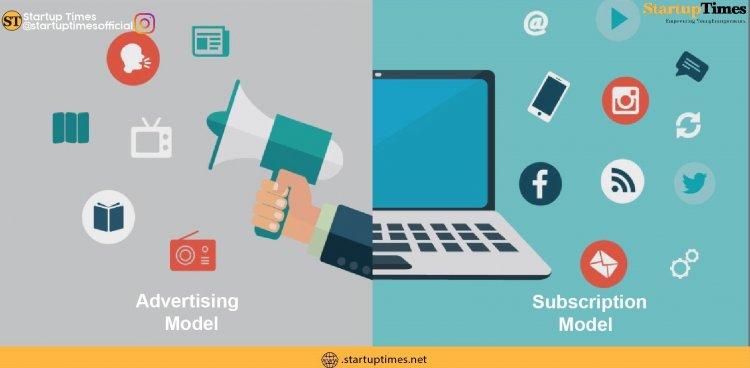 Advertising Model Vs Subscription Model in digital media
