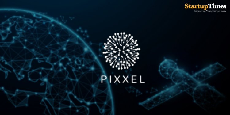Pixxel to continue to rapidly scale its operations