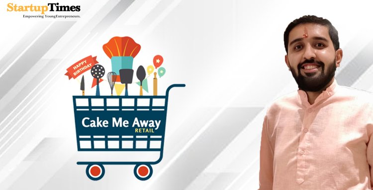 Praveen, a civil engineer chose his passion and today he is the founder of 'Cake Me Away Retail'