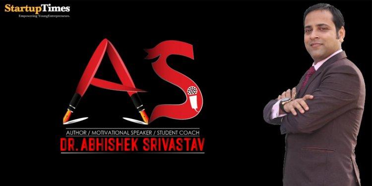 INTERVIEW OF DR. ABHISHEK SRIVASTAV (Author/ Motivational Speaker/ Student Coach/ Columnist)