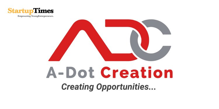 A-Dot Creation is the ray of hope for Entrepreneurs and Startups
