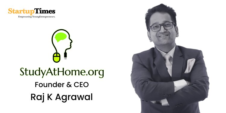 """Know the story """"Study At Home"""", an e-Learning startup started by Raj K Agrawal."""